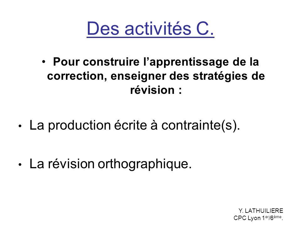 Des activités C. La production écrite à contrainte(s).