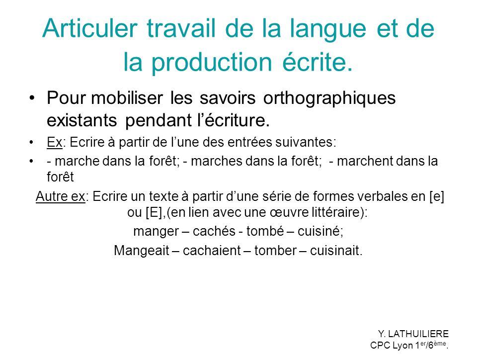 Articuler travail de la langue et de la production écrite.