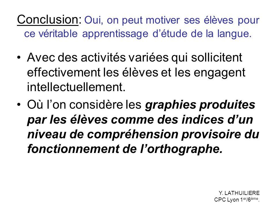 Conclusion: Oui, on peut motiver ses élèves pour ce véritable apprentissage d'étude de la langue.