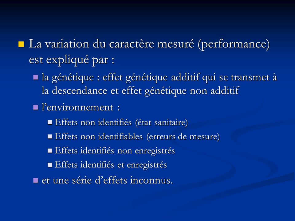 La variation du caractère mesuré (performance) est expliqué par :