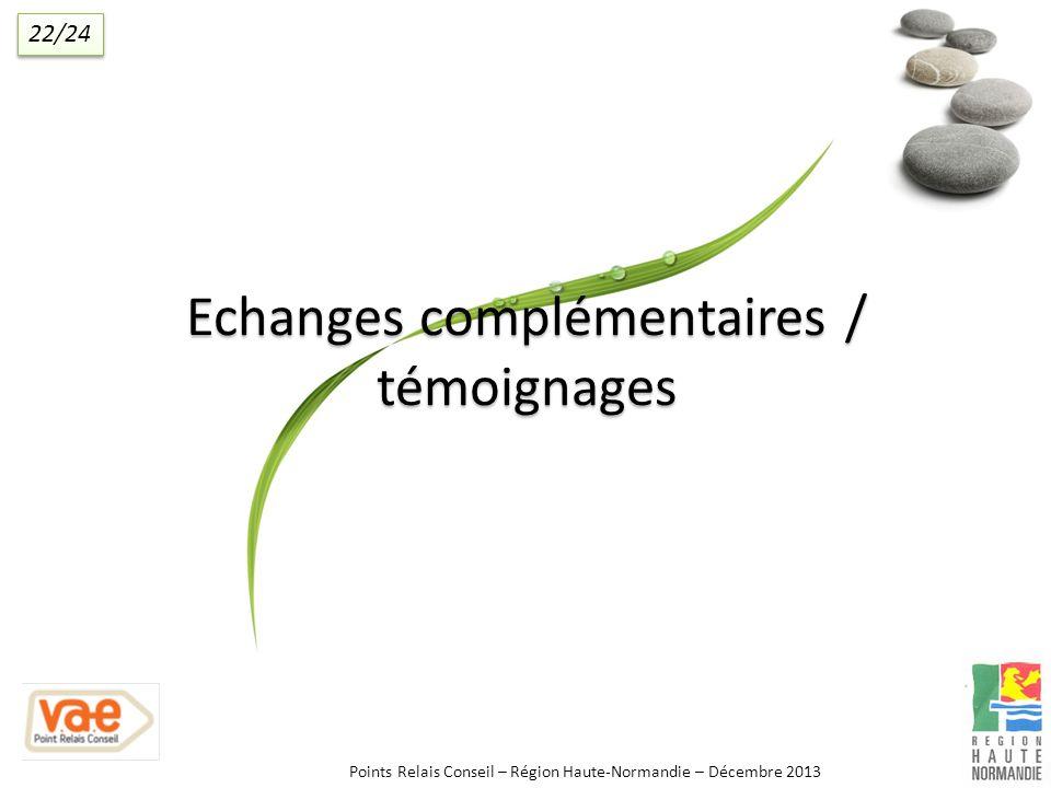 Echanges complémentaires / témoignages
