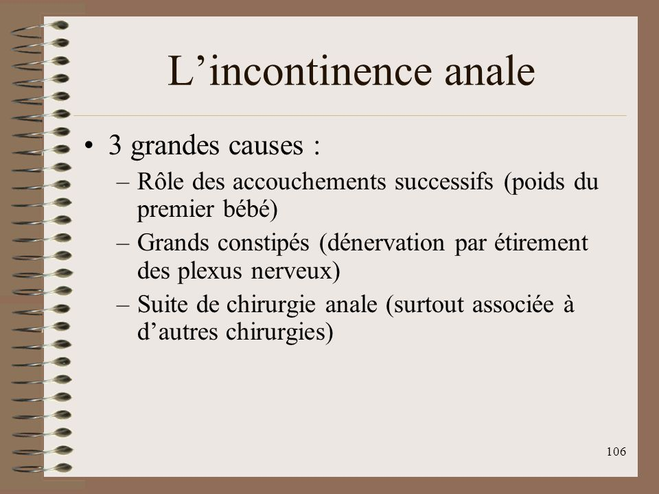 L'incontinence anale 3 grandes causes :