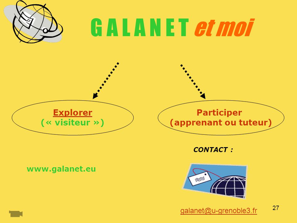 G A L A N E T et moi Explorer (« visiteur ») Participer