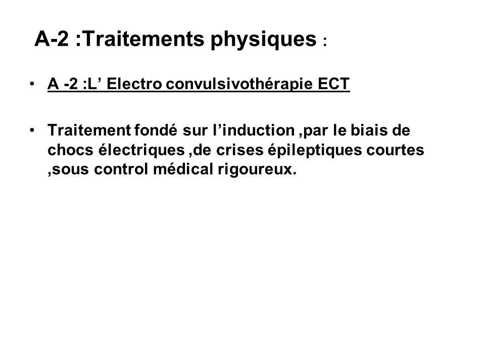 A-2 :Traitements physiques :