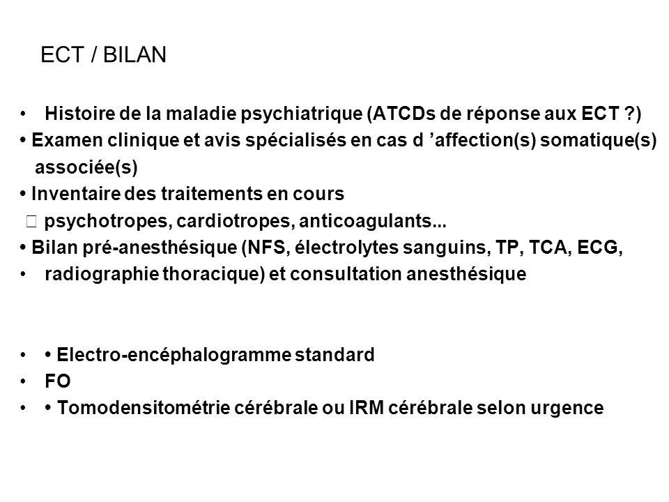 ECT / BILAN Histoire de la maladie psychiatrique (ATCDs de réponse aux ECT )