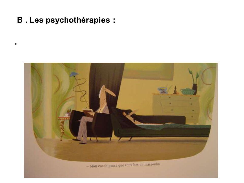 B . Les psychothérapies :