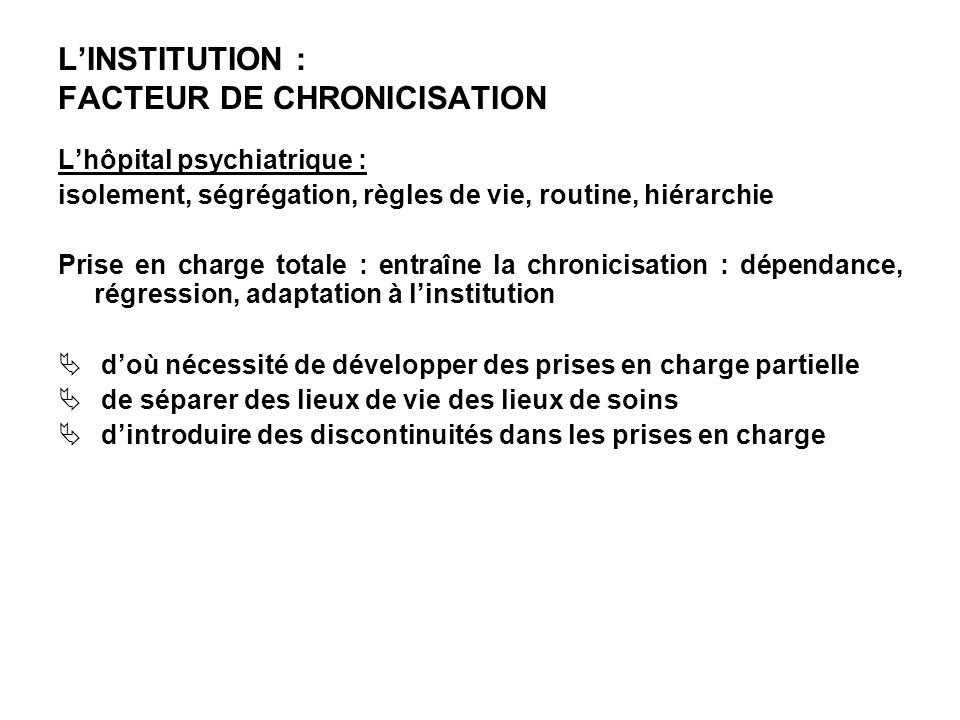 L'INSTITUTION : FACTEUR DE CHRONICISATION