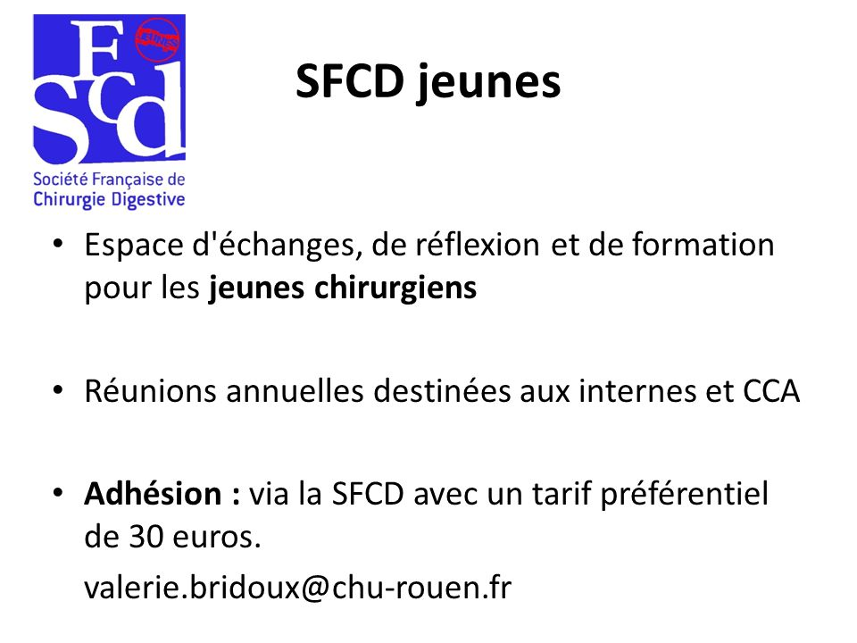 SFCD jeunes Espace d échanges, de réflexion et de formation pour les jeunes chirurgiens. Réunions annuelles destinées aux internes et CCA.