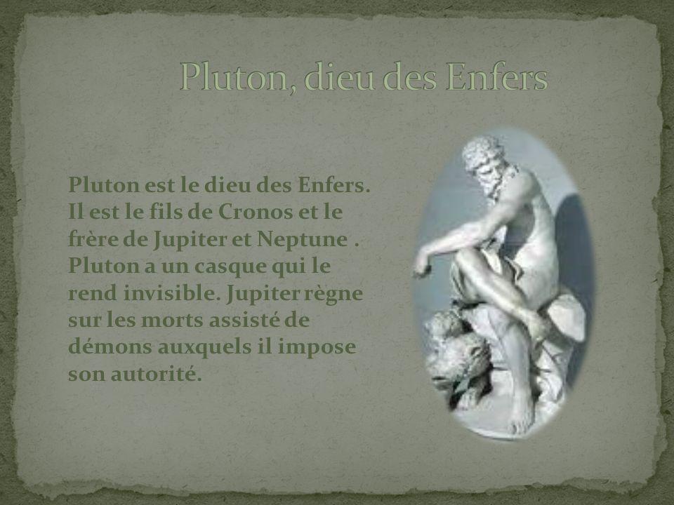 Pluton, dieu des Enfers Pluton est le dieu des Enfers.