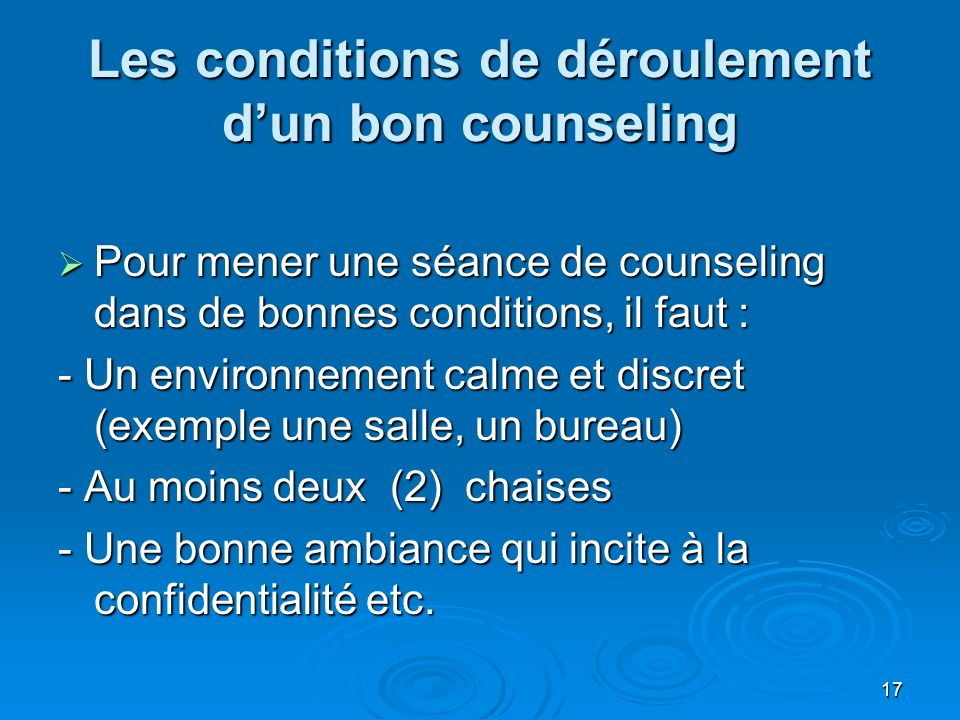 Les conditions de déroulement d'un bon counseling