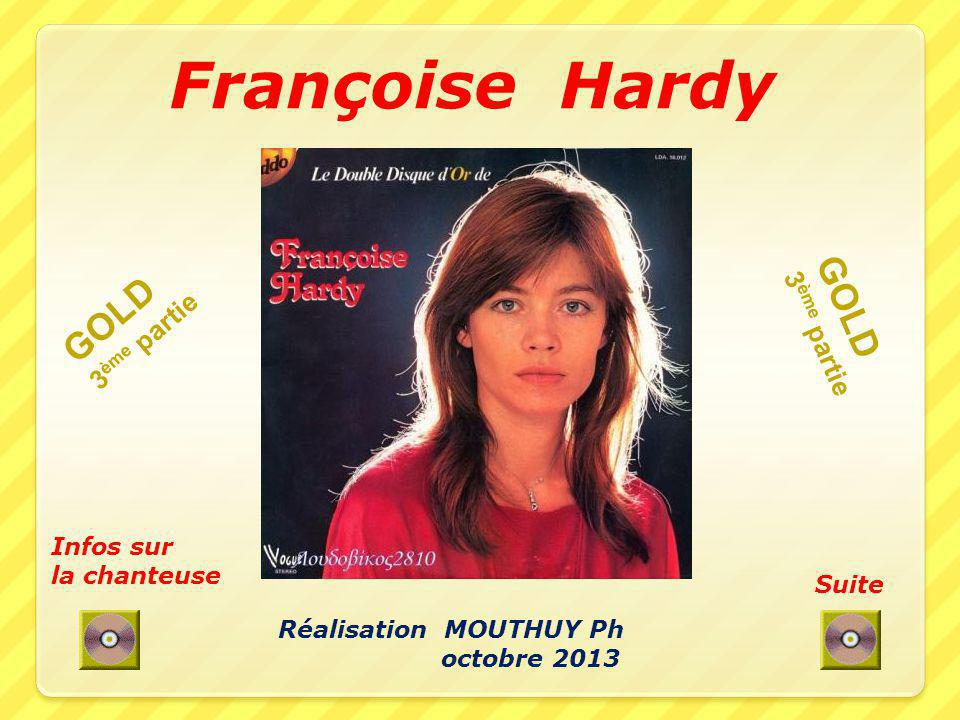 Françoise Hardy GOLD GOLD 3ème partie 3ème partie Infos sur