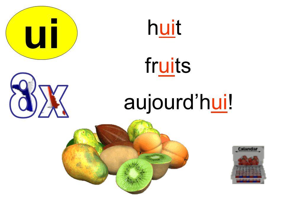 ui huit fruits aujourd'hui! 8x