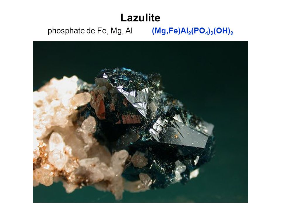 Lazulite phosphate de Fe, Mg, Al (Mg,Fe)Al2(PO4)2(OH)2