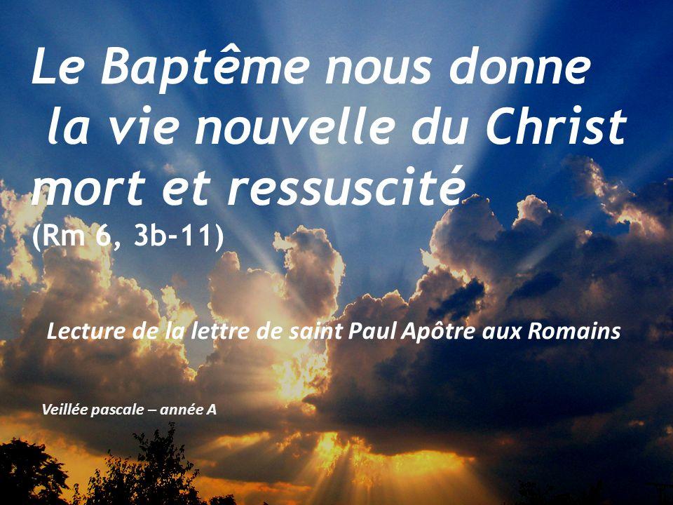 la vie nouvelle du Christ mort et ressuscité