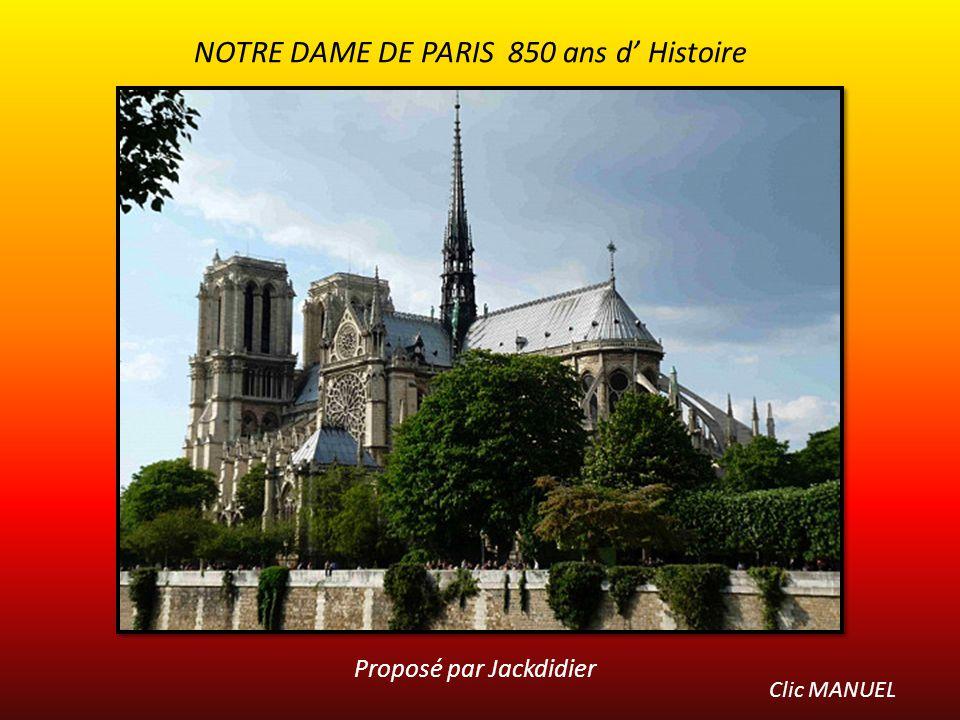NOTRE DAME DE PARIS 850 ans d' Histoire