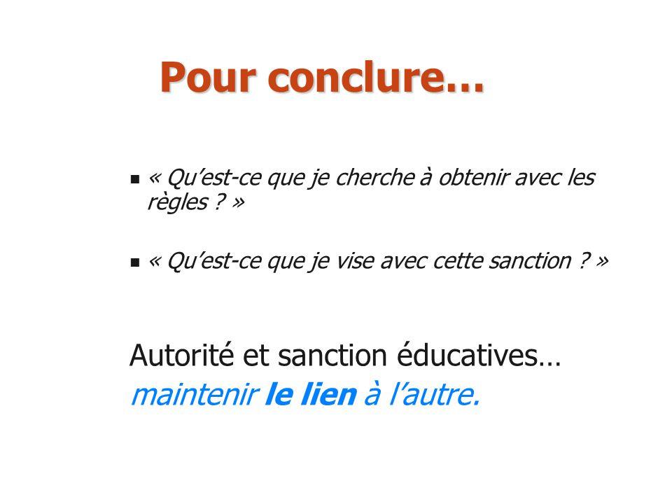 Pour conclure… Autorité et sanction éducatives…