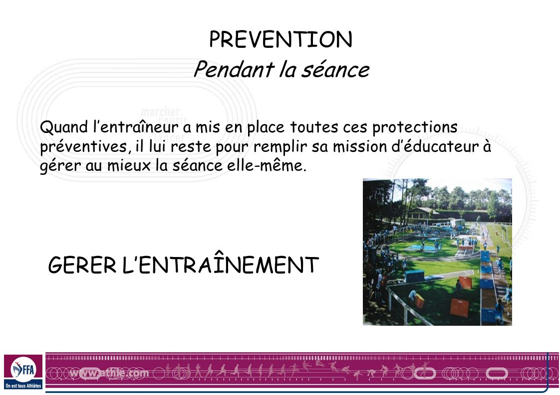 PREVENTION Pendant la séance GERER L'ENTRAÎNEMENT