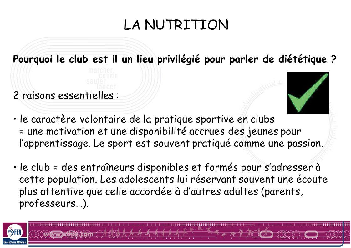 LA NUTRITION Pourquoi le club est il un lieu privilégié pour parler de diététique 2 raisons essentielles :