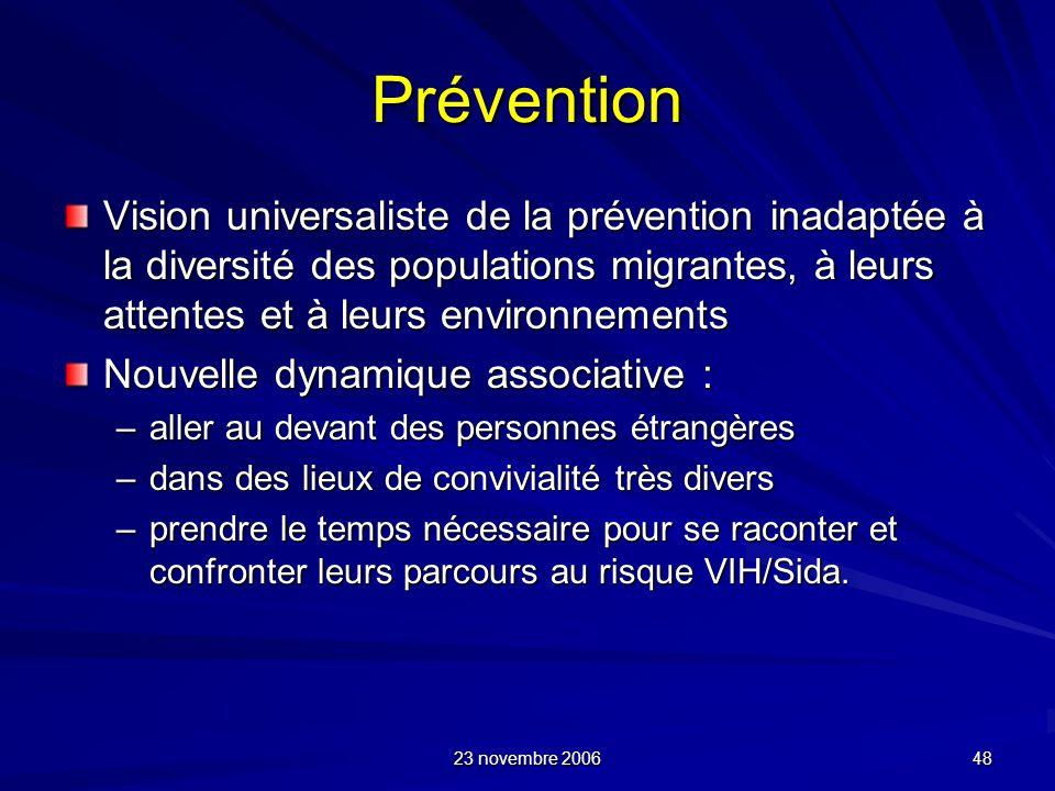 Prévention Vision universaliste de la prévention inadaptée à la diversité des populations migrantes, à leurs attentes et à leurs environnements.