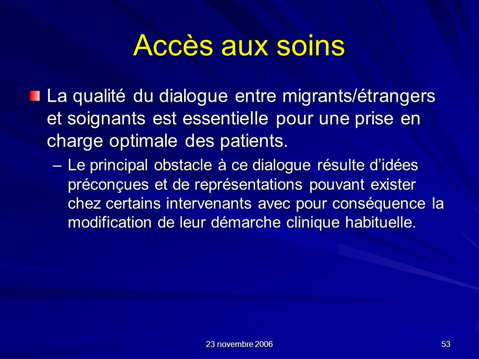 Accès aux soins La qualité du dialogue entre migrants/étrangers et soignants est essentielle pour une prise en charge optimale des patients.