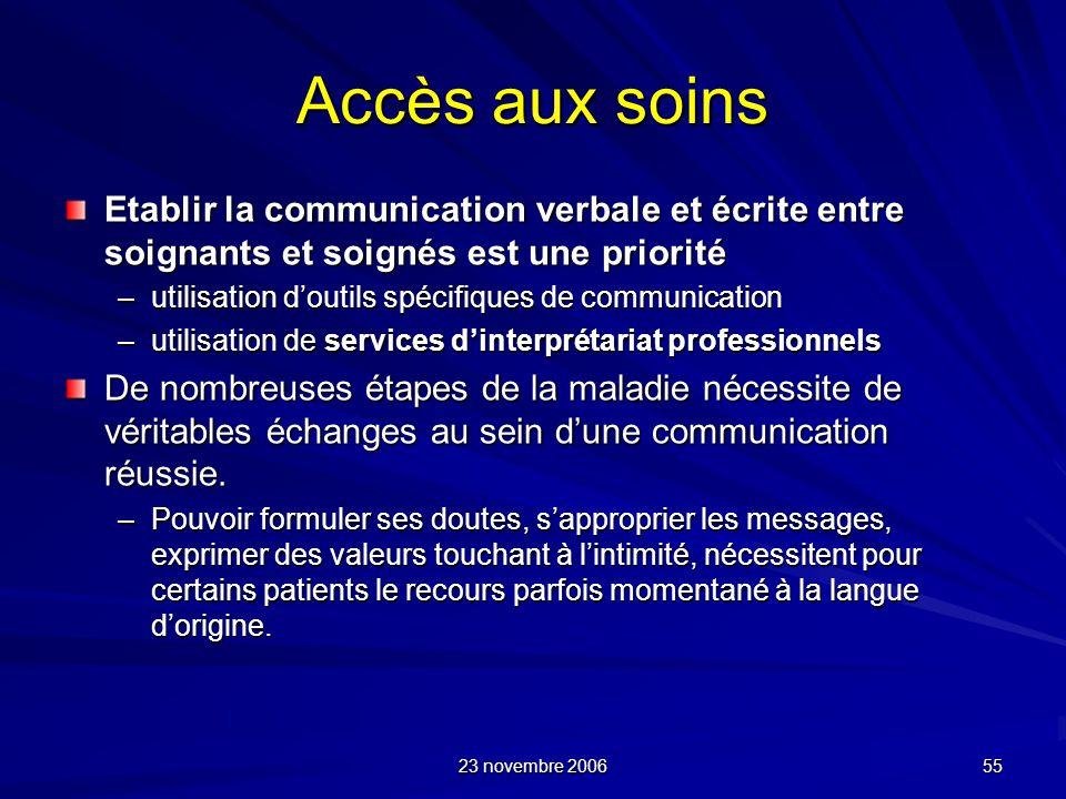Accès aux soins Etablir la communication verbale et écrite entre soignants et soignés est une priorité.