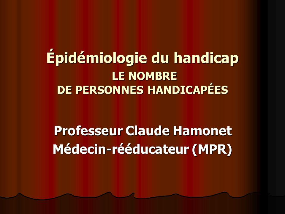 Épidémiologie du handicap LE NOMBRE DE PERSONNES HANDICAPÉES