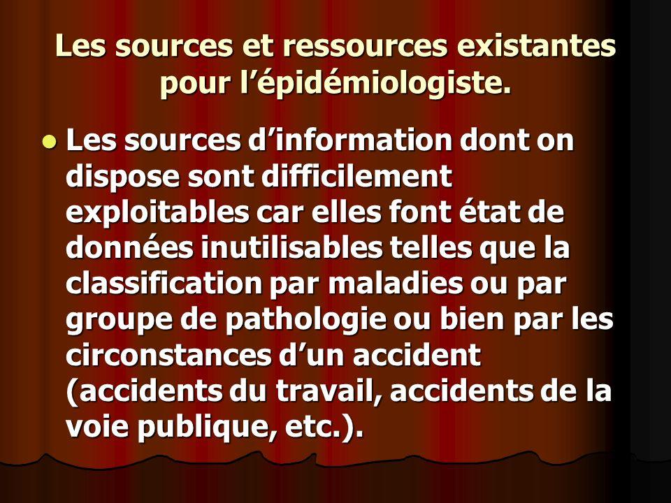 Les sources et ressources existantes pour l'épidémiologiste.