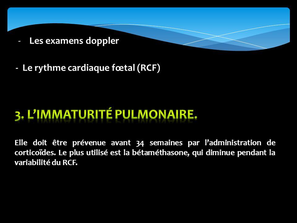 3. L'immaturité pulmonaire.