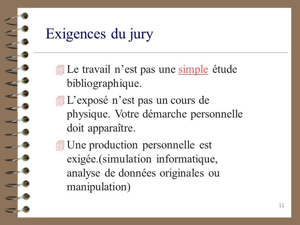 Exigences du jury Le travail n'est pas une simple étude bibliographique.