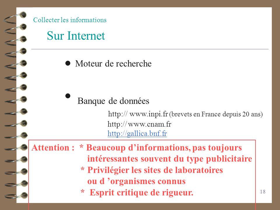 Sur Internet http:// www.inpi.fr (brevets en France depuis 20 ans)