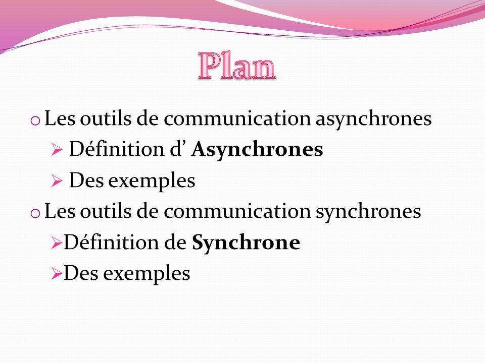 Plan Les outils de communication asynchrones Définition d' Asynchrones