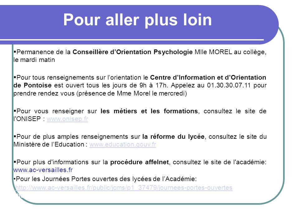 Pour aller plus loin Permanence de la Conseillère d'Orientation Psychologie Mlle MOREL au collège, le mardi matin.