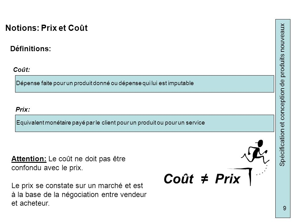 Coût ≠ Prix Notions: Prix et Coût Définitions: