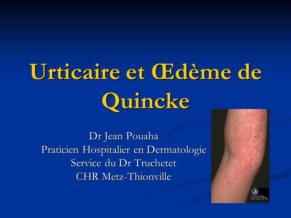 Urticaire et Œdème de Quincke