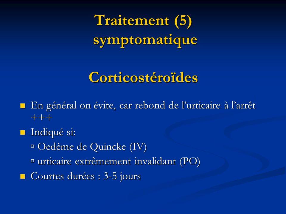 Traitement (5) symptomatique Corticostéroïdes