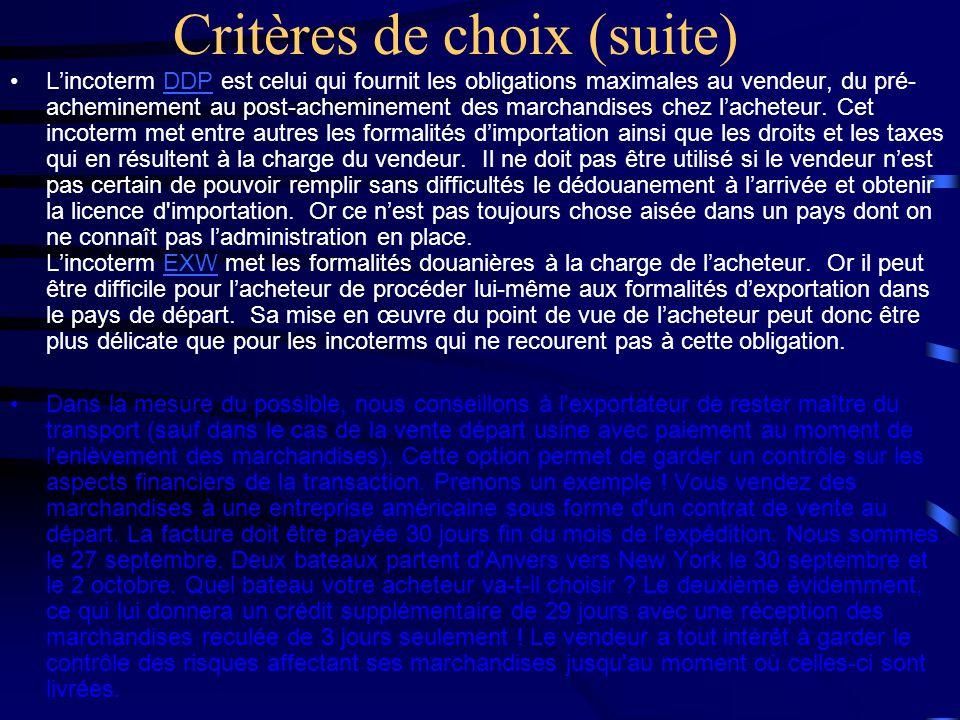 Critères de choix (suite)