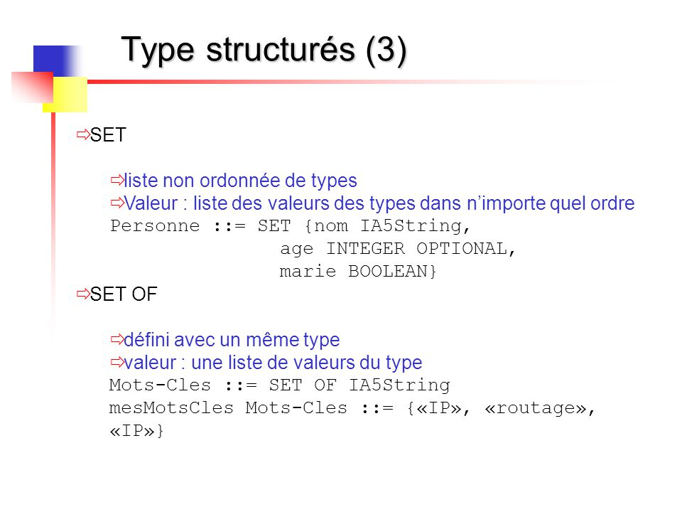 Type structurés (3) SET liste non ordonnée de types