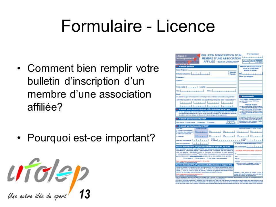 Formulaire - Licence Comment bien remplir votre bulletin d'inscription d'un membre d'une association affiliée