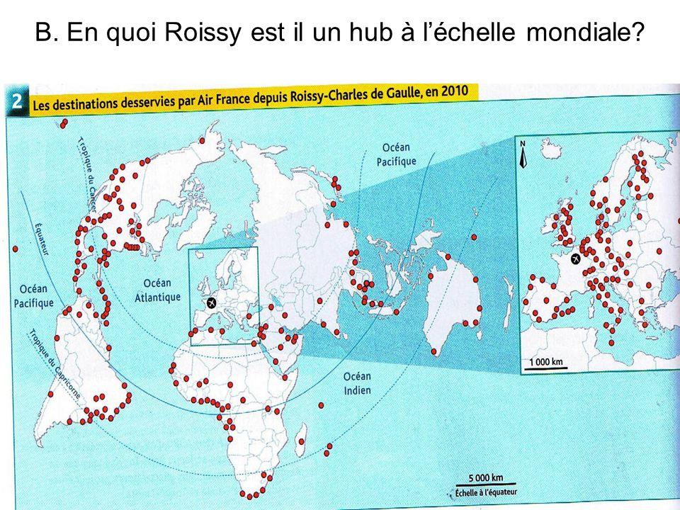 B. En quoi Roissy est il un hub à l'échelle mondiale