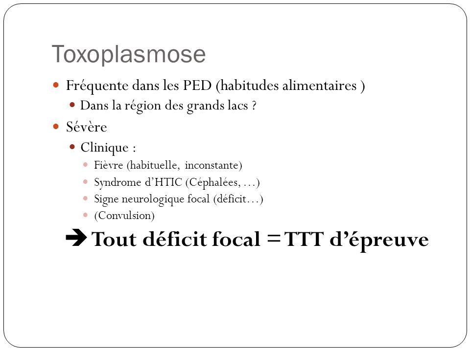  Tout déficit focal = TTT d'épreuve