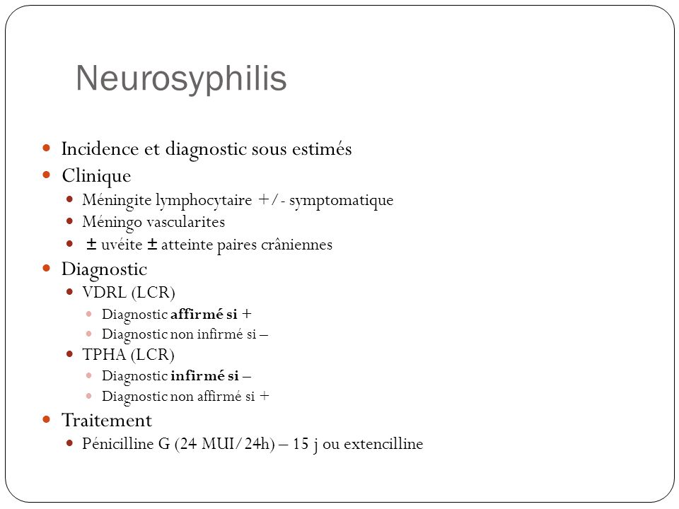 Neurosyphilis Incidence et diagnostic sous estimés Clinique Diagnostic