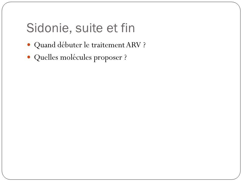 Sidonie, suite et fin Quand débuter le traitement ARV