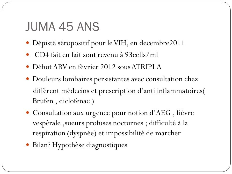 JUMA 45 ANS Dépisté séropositif pour le VIH, en decembre2011