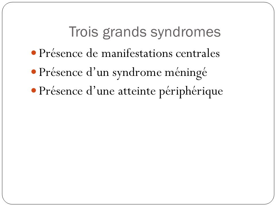 Trois grands syndromes