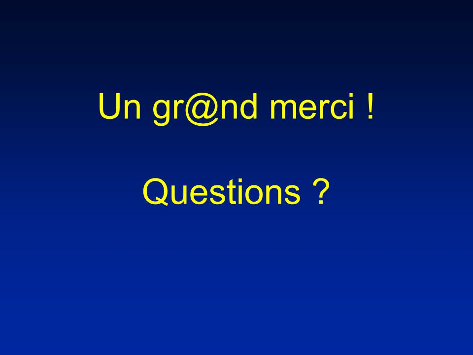 Un gr@nd merci ! Questions