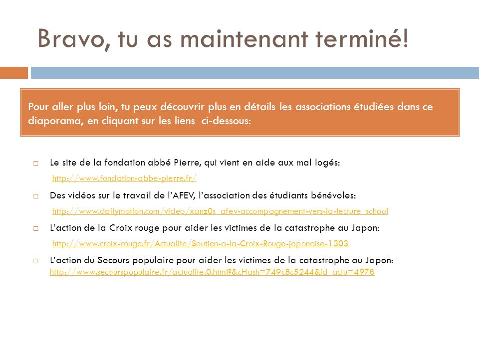 Bravo, tu as maintenant terminé!