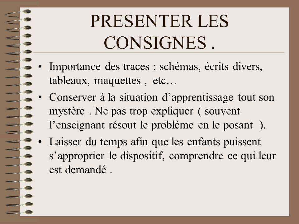 PRESENTER LES CONSIGNES .
