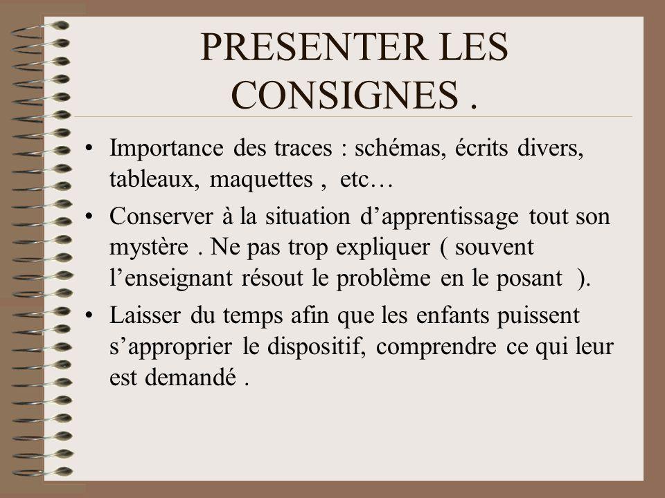 PRESENTER LES CONSIGNES .