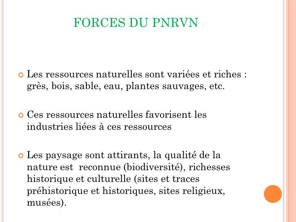 FORCES DU PNRVN Les ressources naturelles sont variées et riches : grès, bois, sable, eau, plantes sauvages, etc.