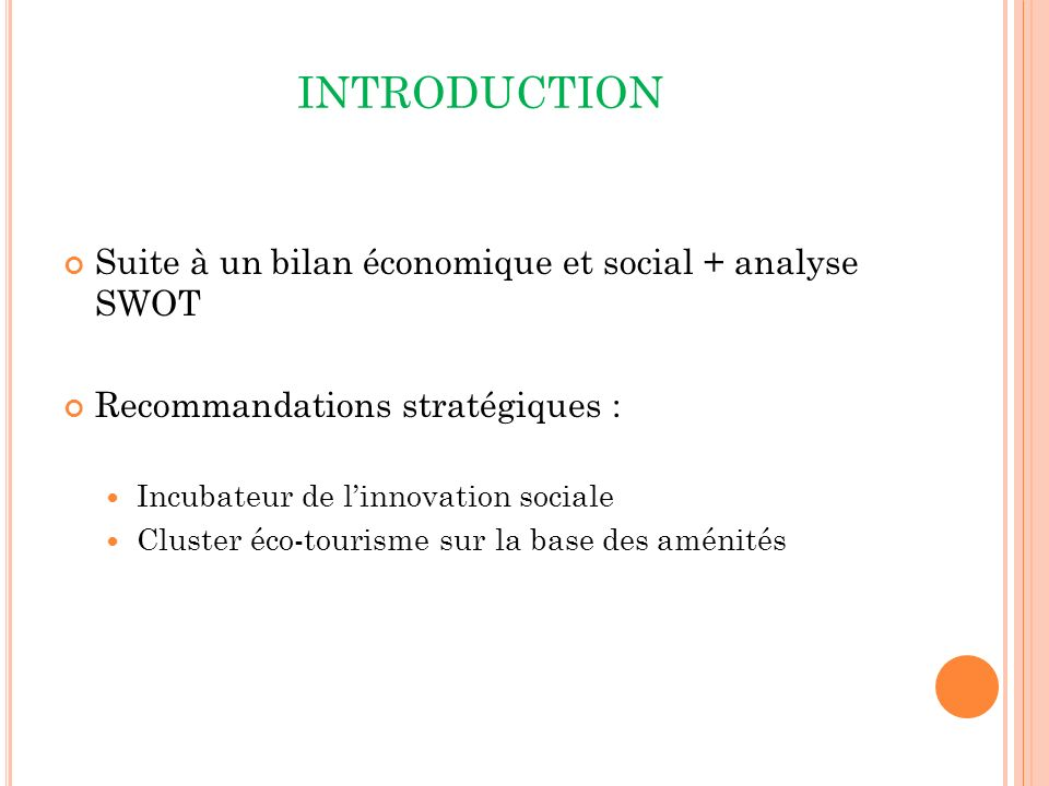 INTRODUCTION Suite à un bilan économique et social + analyse SWOT
